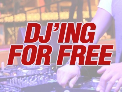 Should You DJ For Free ?