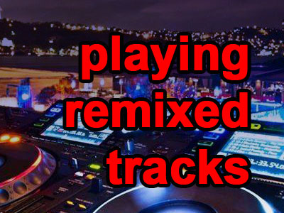 Playing-Remixed-Tracks