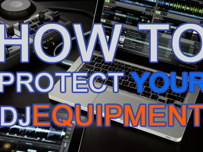 Protect-DJ-Equipment