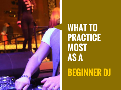 What-To-Practice-Beginner DJ
